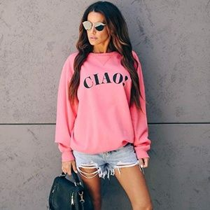 """New Pink """"CIAO""""! See you later graphic Sweatshirt"""